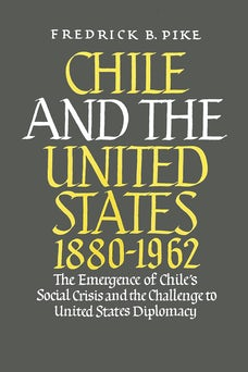 Chile and the United States 1880-1962