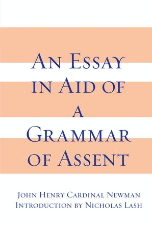 Essay in Aid of A Grammar of Assent, An book image