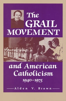 Grail Movement and American Catholicism, 1940-1975