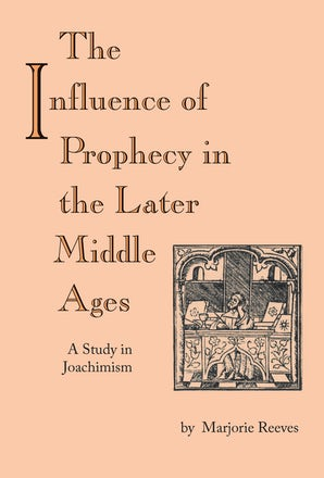 Influence of Prophecy in the Later Middle Ages, The book image