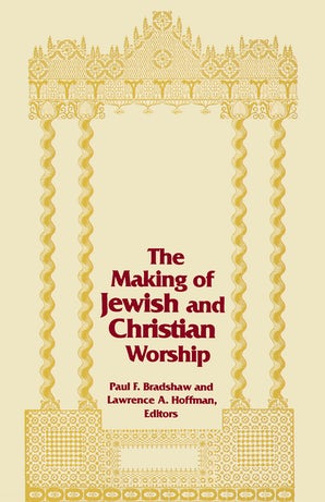 Making of Jewish and Christian Worship, The book image