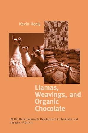 Llamas, Weavings, and Organic Chocolate book image