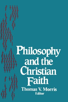 Philosophy and the Christian Faith