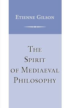 Spirit of Mediaeval Philosophy, The