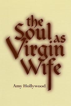The Soul as Virgin Wife