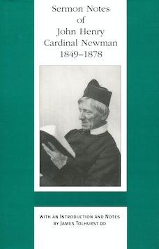 Sermon Notes of John Henry Cardinal Newman, 1849-1878