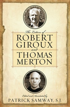 Letters of Robert Giroux and Thomas Merton, The