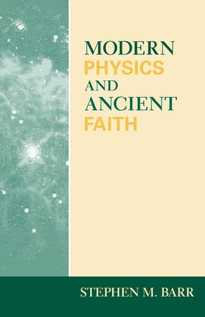 Modern Physics and Ancient Faith book image