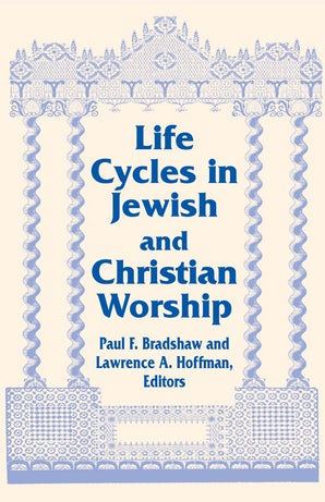 Life Cycles in Jewish and Christian Worship book image