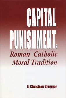 Capital Punishment and Roman Catholic Moral Tradition