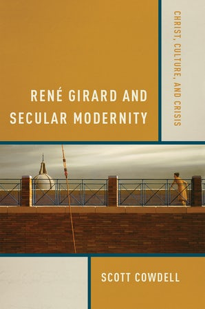 René Girard and Secular Modernity book image