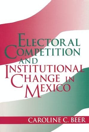 Electoral Competition and Institutional Change in Mexico book image