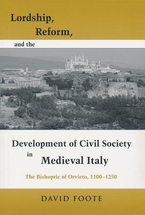 Lordship, Reform, and the Development of Civil Society in Medieval Italy book image