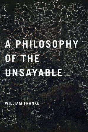A Philosophy of the Unsayable book image