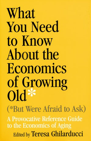 What You Need To Know About the Economics of Growing Old (But Were Afraid to Ask) book image
