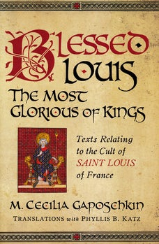 Blessed Louis, the Most Glorious of Kings