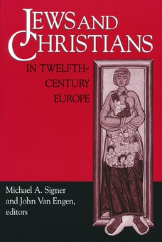 Jews and Christians in Twelfth-Century Europe