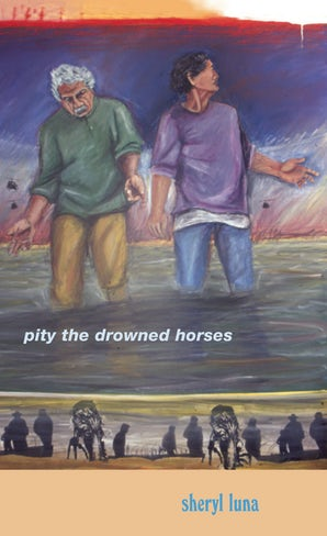 Pity the Drowned Horses book image