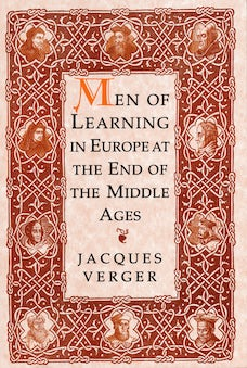 Men of Learning in Europe at the End of the Middle Ages