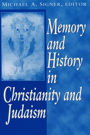 Memory and History In Christianity and Judaism book image