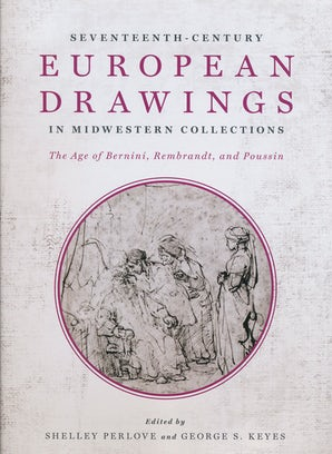 Seventeenth-Century European Drawings in Midwestern Collections book image