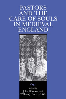 Pastors and the Care of Souls in Medieval England
