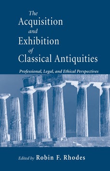 Acquisition and Exhibition of Classical Antiquities