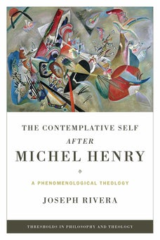 Contemplative Self after Michel Henry, The