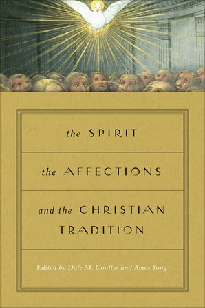 The Spirit, the Affections, and the Christian Tradition book image
