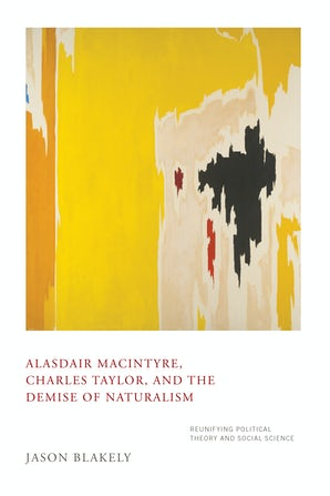 Alasdair MacIntyre, Charles Taylor, and the Demise of Naturalism book image