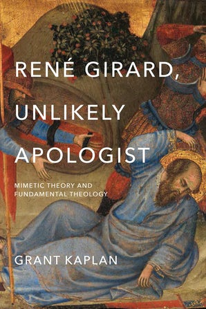 René Girard, Unlikely Apologist book image
