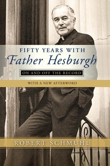 Fifty Years with Father Hesburgh