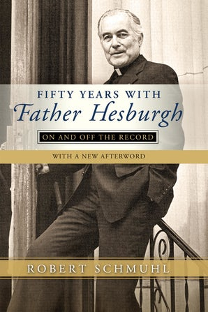 Fifty Years with Father Hesburgh book image