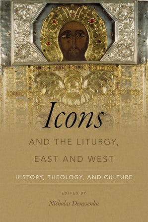 Icons and the Liturgy, East and West book image