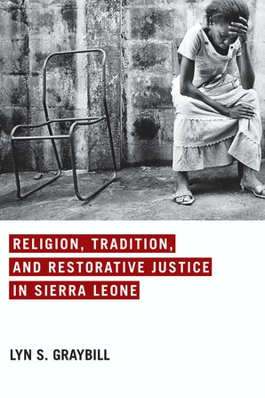 Religion, Tradition, and Restorative Justice in Sierra Leone book image
