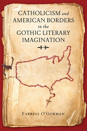 Catholicism and American Borders in the Gothic Literary Imagination book image