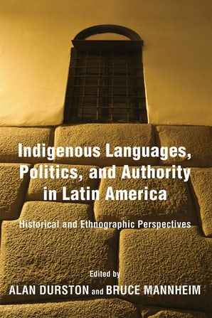 Indigenous Languages, Politics, and Authority in Latin America book image