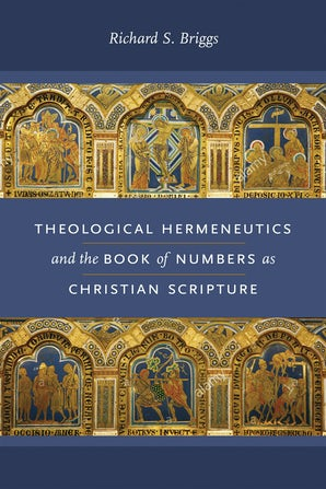 Theological Hermeneutics and the Book of Numbers as Christian Scripture book image