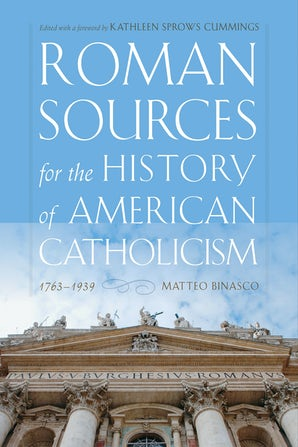 Roman Sources for the History of American Catholicism, 1763–1939 book image