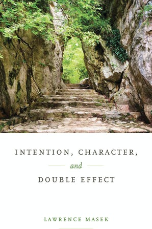 Intention, Character, and Double Effect book image