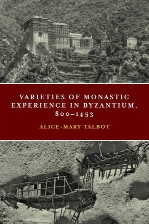 Varieties of Monastic Experience in Byzantium, 800-1453 book image