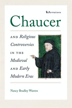 Chaucer and Religious Controversies in the Medieval and Early Modern Eras book image