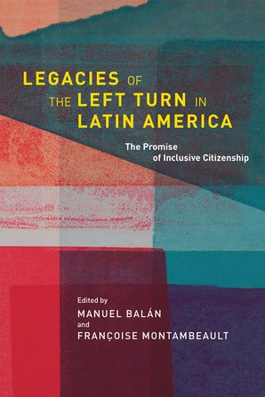 Legacies of the Left Turn in Latin America book image