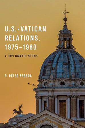 U.S.-Vatican Relations, 1975–1980 book image