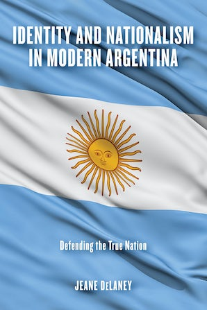Identity and Nationalism in Modern Argentina book image