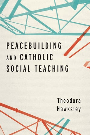 Peacebuilding and Catholic Social Teaching book image