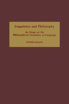 Linguistics and Philosophy: An Essay on the Philosophical Constants of Language