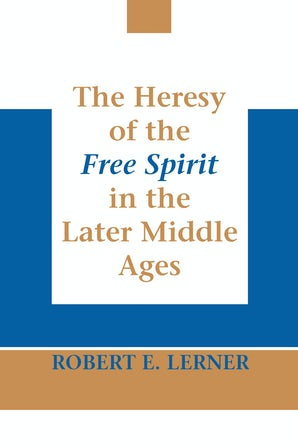 Heresy of the Free Spirit in the Later Middle Ages, The book image
