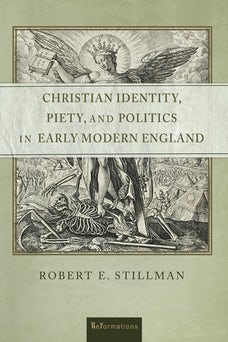 Christian Identity, Piety, and Politics in Early Modern England