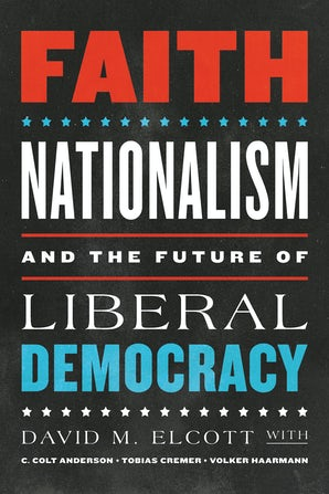 Faith, Nationalism, and the Future of Liberal Democracy book image